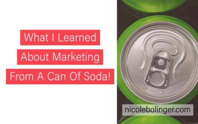 What I Learned About Marketing From A Can Of Soda
